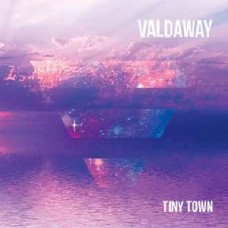 Valdaway : Tiny Town (CD Single)