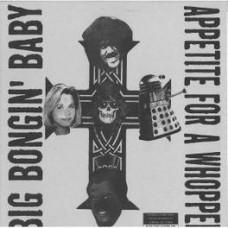 Big Bongin' Baby : Appetite For A Whopper (Vinyl)