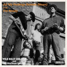 """Childish, Wild Billy And The Chatham Sin : All My Feelings Denied (Blues) / I'm (7 Single)"""""""