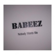 Babeez : Nobody Wants Me (Vinyl)