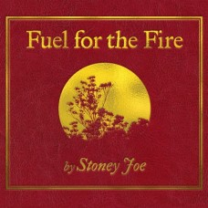 Stoney Joe : Fuel For The Fire (CD)