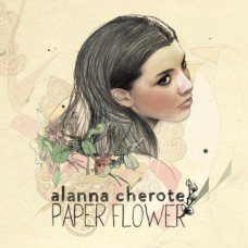 Alanna Cherote : Paper Flower (CD)