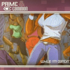 Prime and Common : While I'm Dancin (12 Single) Second Hand""