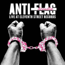 Anti-Flag : Live Acoustic At 11TH Street Records (Vinyl)