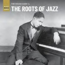 Various : Rough Guide To The Roots Of Jazz (CD)