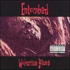 Entombed : Wolverine Blues (CD)