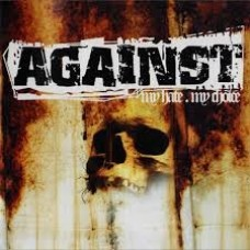 Against : My Hate, My Choice (CD) Second Hand