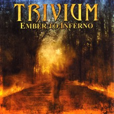 Trivium : Ember To Inferno (CD)