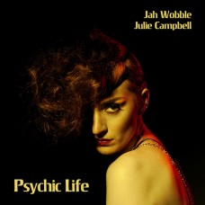 Wobble, Jah and Campbell, Julie : Psychic Life (CD) Second Hand