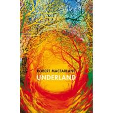 Robert Macfarlane : Underland: A Deep Time Journey (Book)