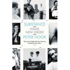 Peter Hook : Substance: Inside New Order (Book)