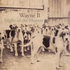 Wayne B : Night Of The Hunter (CD)