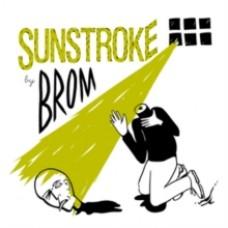 Brom : Sunstroke (Vinyl)