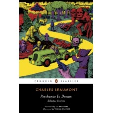 Charles Beaumont : Perchance To Dream: Selected Stories (Book)
