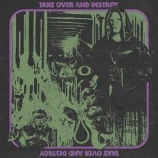 Take Over And Destroy : Take Over And Destroy (Vinyl)