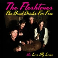 Fleshtones : Band Drinks For Free / Love My Lover (7 Single)""