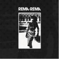 """Rema-Rema : Entry / Exit (12 Single)"""""""