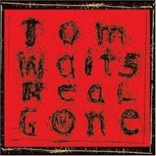 Tom Waits : Real Gone (Vinyl)