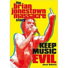 Jesse Valencia : Keep Music Evil: The Brian Jonestown (Book)