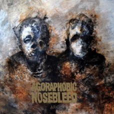Agoraphobic Nosebleed : Arc (12 Single)""