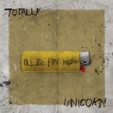 "Totally Unicorn : Grub / I'll Be Fine Now (7 Single)"""