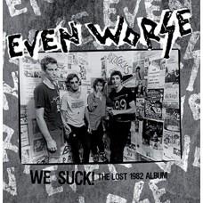 Even Worse : We Suck!: The Lost 1982 Album (Vinyl)