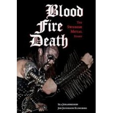 Johannesson, Ika / Jon Jefferson Klingbe : Blood Fire Death: The Swedish Metal Stor (Book)