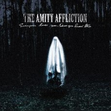 Amity Affliction : Everyone Loves You... Once You Leave (CD)