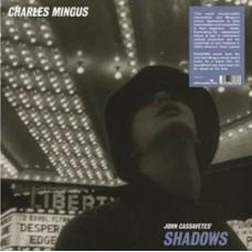 Charles Mingus : John Cassavetes' Shadows (Vinyl)