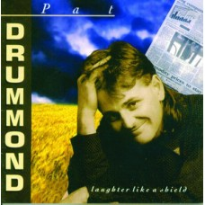 Pat Drummond : Laughter Like A Shield (CD) Second Hand