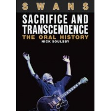 Nick Soulsby : Swans: Sacrifice And Transcendence The (Book)
