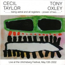 Taylor, Cecil / Tony Oxley : Being Astral And All Registers-Power (CD)