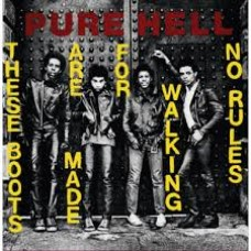 """Pure Hell : These Boots Are Made For Walking / No (7 Single)"""""""