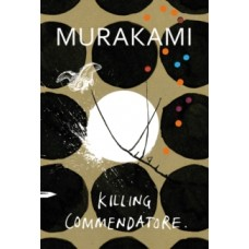 Haruki Murakami : Killing Commendatore (Book)