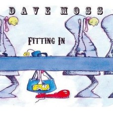 Dave Moss : Fitting In (CD)
