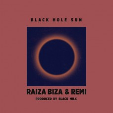 Raiza Biza and Remi : Black Hole Sun (12 Single)""