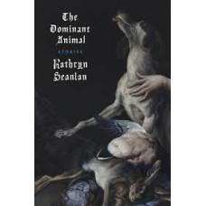 Kathryn Scanlan : Dominant Animal (Book)