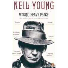 Neil Young : Waging Heavy Peace (Book)