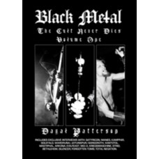 Dayal Patterson : Black Metal: The Cult Never Dies Volume (Book)