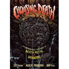 Albert Mudrian : Choosing Death: The Improbable History (Book)