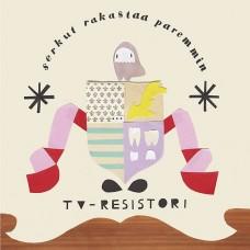Tv-Resistori : Serkut Rakastaa Paremmin (CD)