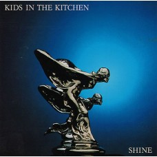 Kids In The Kitchen : Shine (Vinyl) Second Hand