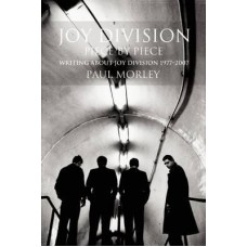 Paul Morley : Joy Division: Piece By Piece (Book)