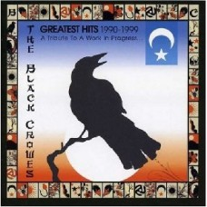 Black Crowes : Greatest Hits 1990-1999: A Tribute To A (CD)