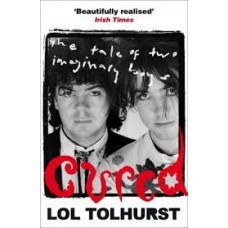 Lol Tolhurst : Cured: The Tale Of Two Imaginary (Book)