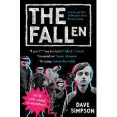 Dave Simpson : Fallen: Life In And Out Of Britain's (Book)